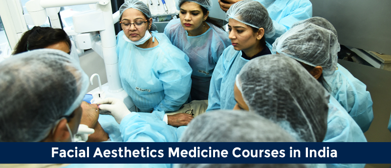 Facial Aesthetics Medicine Courses in India