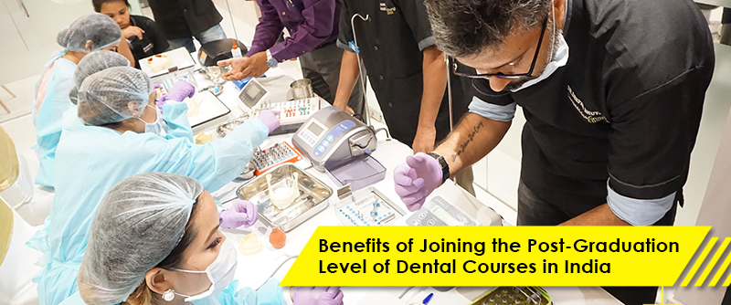 Benefits of Joining the Post-Graduation Level of Dental Courses in India